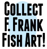Collect F. Frank Fish Art!